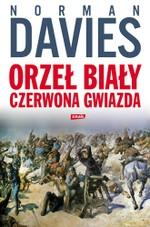 Orzeł biały, czerwona gwiazda. Wojna polsko-bolszewicka 1919-1920 - okładka książki