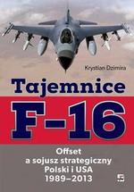 Tajemnice F-16. Offset a sojusz strategiczny Polski i USA 1989-2013 w Księgarni Literon.pl