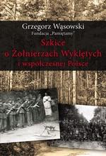 Szkice o Żołnierzach Wyklętych i współczesnej Polsce w Księgarni Literon.pl