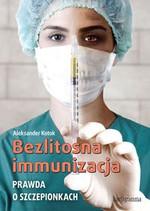 Bezlitosna immunizacja. Prawda o szczepionkach w Księgarni Literon.pl