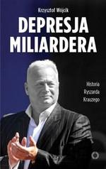 Depresja miliardera Historia Ryszarda Krauzego, jednego z najbogatszych Polaków w Księgarni Literon.pl