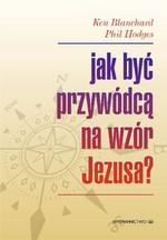 Jak być przywódcą na wzór Jezusa? w Księgarni Literon.pl