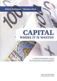 Capital Where it is Wanted. A Practitioner`s Guide to Financial Management