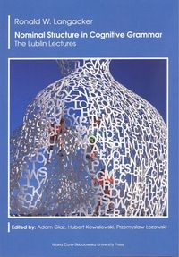Nominal Structure in Cognitive Grammar.. The Lublin Lectures