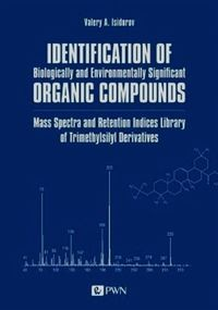 Zobacz książkę Identification of Biologically and Environmentally Significant Organic Compounds Mass Spectra and Retention Indices Library of Trimethylsilyl Derivatives w Księgarni Internetowej Grzbiet.pl