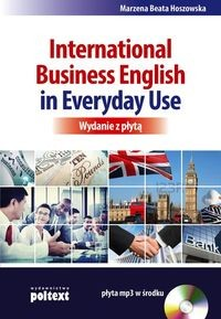 Zobacz książkę International Business English in Everyday Use + CD w Księgarni Internetowej Grzbiet.pl